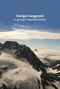 sveriges berggrund en geologisk skapelseberattelse